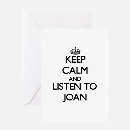Keep Calm and Listen to Joan Greeting Cards