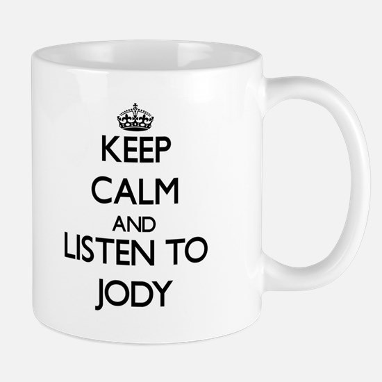Keep Calm and Listen to Jody Mugs