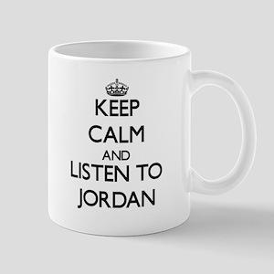 Keep Calm and Listen to Jordan Mugs