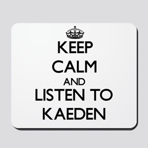 Keep Calm and Listen to Kaeden Mousepad