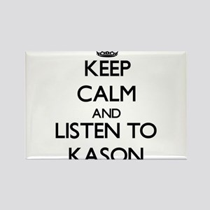 Keep Calm and Listen to Kason Magnets
