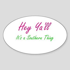 Hey Ya'll 1 Oval Sticker