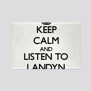 Keep Calm and Listen to Landyn Magnets