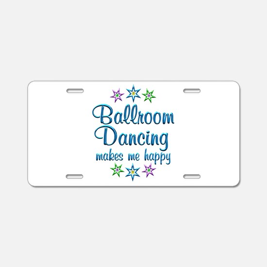 Ballroom Happy Aluminum License Plate