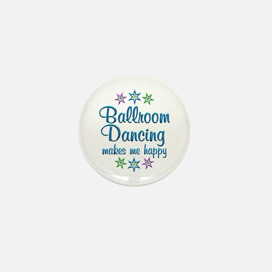 Ballroom Happy Mini Button