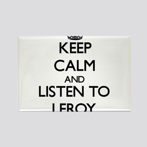 Keep Calm and Listen to Leroy Magnets