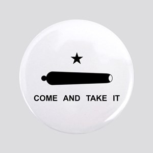 "Come And Take It 3.5"" Button"