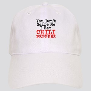 You Dont Scare Me I Eat Chili Peppers Baseball Cap