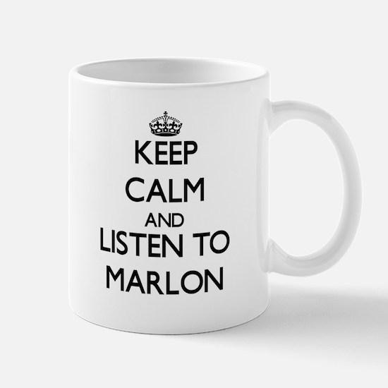 Keep Calm and Listen to Marlon Mugs