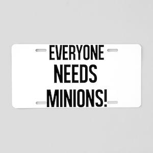 Everyone Needs Minions Aluminum License Plate