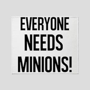 Everyone Needs Minions Throw Blanket