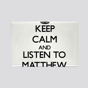 Keep Calm and Listen to Matthew Magnets