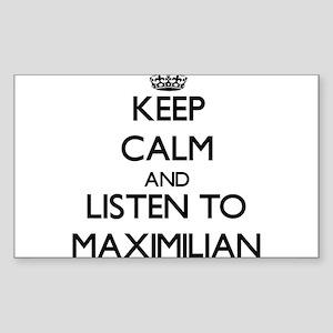 Keep Calm and Listen to Maximilian Sticker