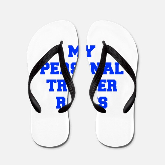 my-personal-trainer-rocks-FRESH-BLUE Flip Flops