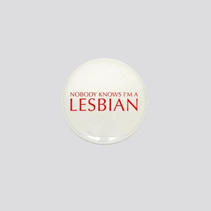 NOBODY-KNOWS-IM-A-LESBIAN-OPT-RED Mini Button