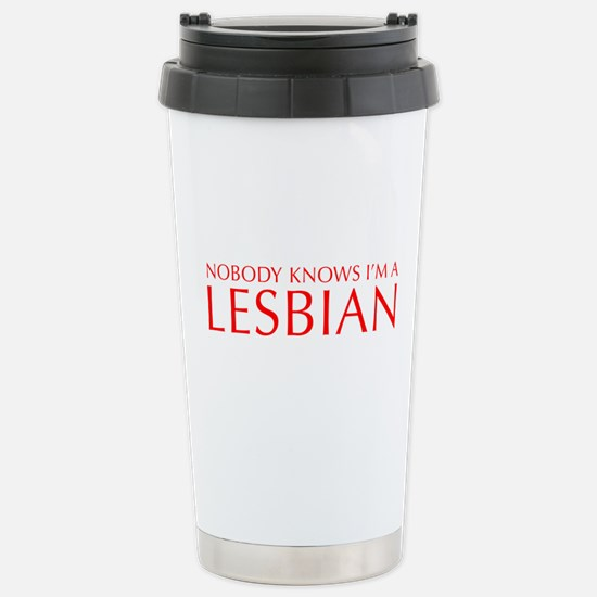 NOBODY-KNOWS-IM-A-LESBIAN-OPT-RED Travel Mug