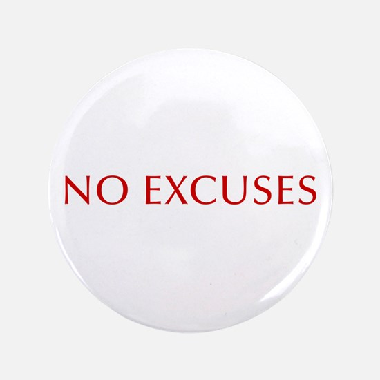 """NO-EXCUSES-BOD-RED 3.5"""" Button"""