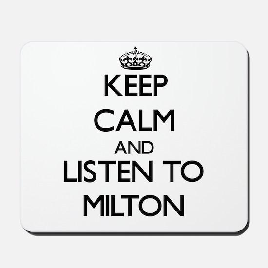 Keep Calm and Listen to Milton Mousepad