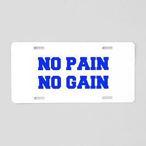 NO-PAIN-NO-GAIN-FRESH-BLUE Aluminum License Plate