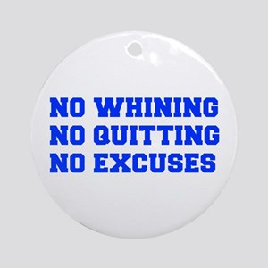 NO-WHINING-FRESH-BLUE Ornament (Round)