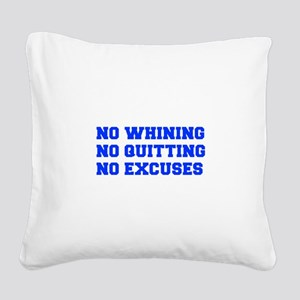 NO-WHINING-FRESH-BLUE Square Canvas Pillow