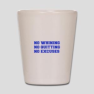 NO-WHINING-FRESH-BLUE Shot Glass