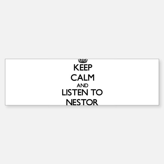 Keep Calm and Listen to Nestor Bumper Bumper Bumper Sticker