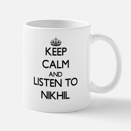 Keep Calm and Listen to Nikhil Mugs