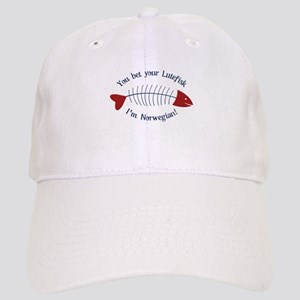 You Bet Your Lutefisk I'm Norwegian! Baseball Cap