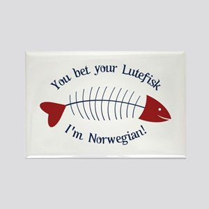 You Bet Your Lutefisk I'm Norwegian! Magnets