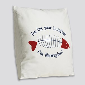 You Bet Your Lutefisk I'm Norwegian! Burlap Throw