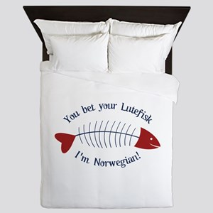 You Bet Your Lutefisk I'm Norwegian! Queen Duvet