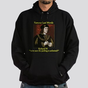 Famous Last Words Richard III Hoodie