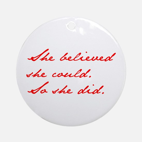 SHE-BELIEVED-SHE-COULD-jan-red Ornament (Round)