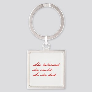 SHE-BELIEVED-SHE-COULD-jan-red Keychains