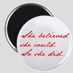 SHE-BELIEVED-SHE-COULD-jan-red Magnets