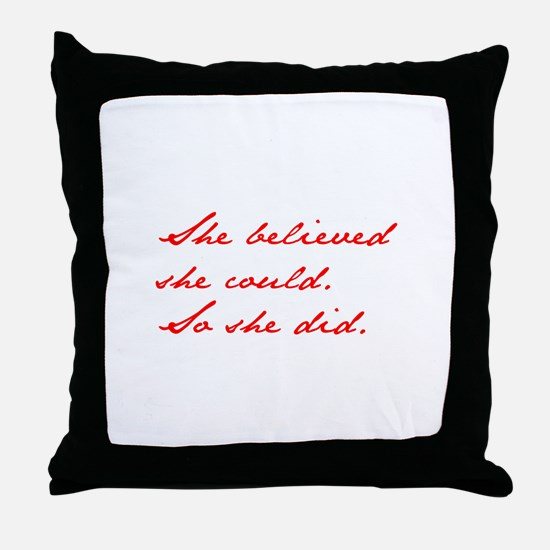 SHE-BELIEVED-SHE-COULD-jan-red Throw Pillow