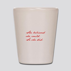 SHE-BELIEVED-SHE-COULD-jan-red Shot Glass