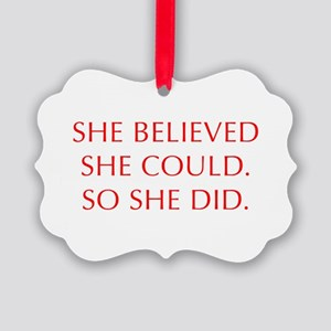 SHE-BELIEVED-SHE-COULD-OPT-RED Ornament