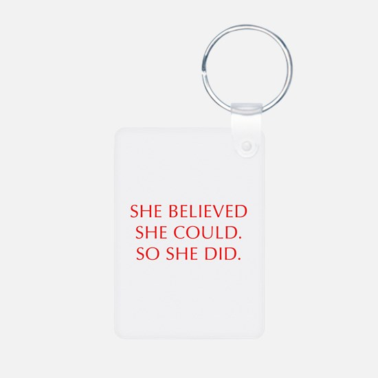 SHE-BELIEVED-SHE-COULD-OPT-RED Keychains