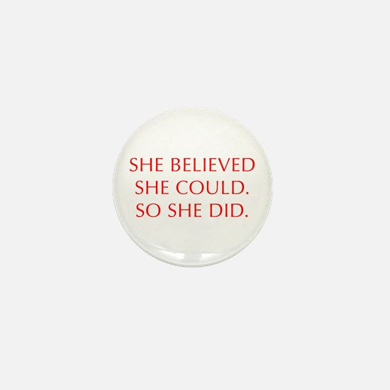 SHE-BELIEVED-SHE-COULD-OPT-RED Mini Button