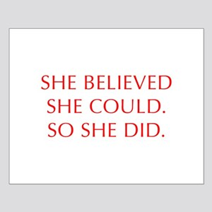 SHE-BELIEVED-SHE-COULD-OPT-RED Posters