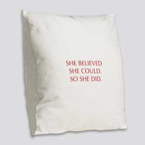 SHE-BELIEVED-SHE-COULD-OPT-RED Burlap Throw Pillow