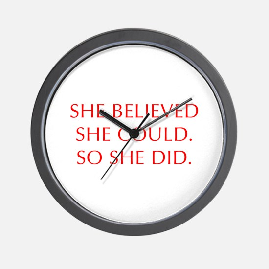 SHE-BELIEVED-SHE-COULD-OPT-RED Wall Clock