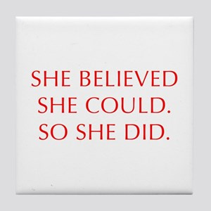 SHE-BELIEVED-SHE-COULD-OPT-RED Tile Coaster