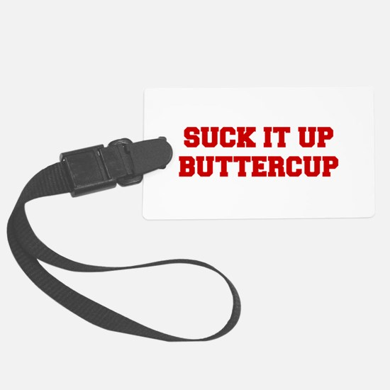 SUCK-IT-UP-BUTTERCUP-FRESH-RED Luggage Tag