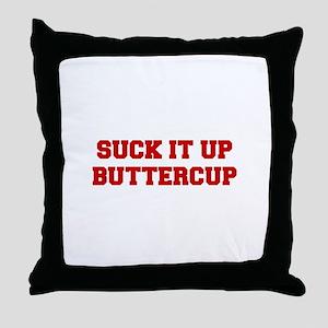 SUCK-IT-UP-BUTTERCUP-FRESH-RED Throw Pillow