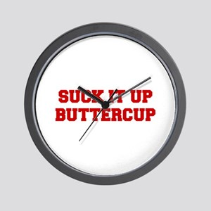 SUCK-IT-UP-BUTTERCUP-FRESH-RED Wall Clock