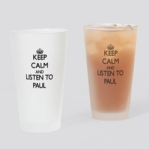 Keep Calm and Listen to Paul Drinking Glass
