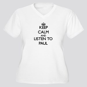 Keep Calm and Listen to Paul Plus Size T-Shirt